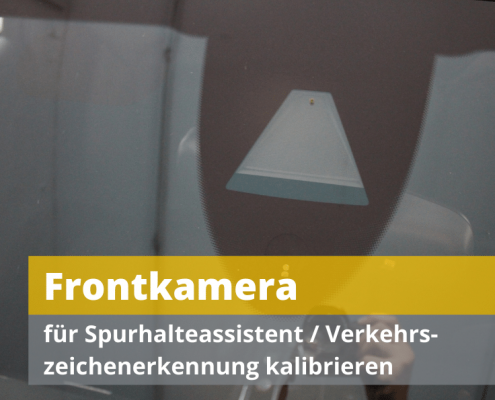 Spurhalteassistent Frontkamera justieren kalibrieren einstellen Auto Hirsch Wildenberg VW Audi Seat Skoda Mercedes Smart